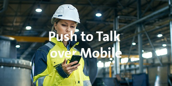 Push to Talk over Mobile