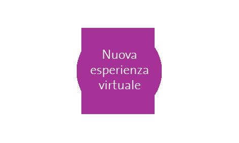 Nuova esperienza virtuale