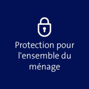 Protection pour l'ensemble du ménage